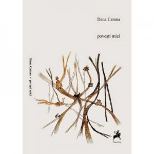Povesti mici - Dana Catona