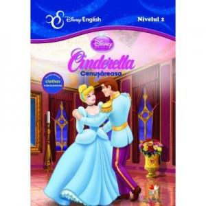 Povesti bilingve. Cinderella. Cenusareasa - Disney English, nivelul 2