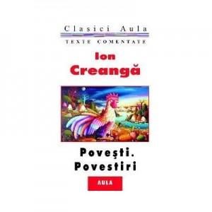 Povesti si povestiri (texte comentate) - Ion Creanga