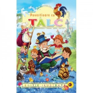 Povestioare cu talc pentru copii - Teodor Castrisanu