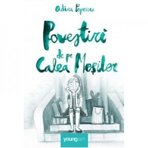 Povestiri de pe Calea Mosilor - Adina Popescu