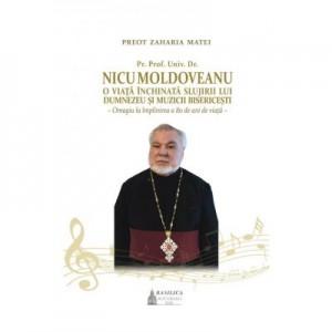 Pr. Prof. Univ. Dr. Nicu Moldoveanu, O viata inchinata slujirii lui Dumnezeu si muzicii bisericesti - Zaharia Matei