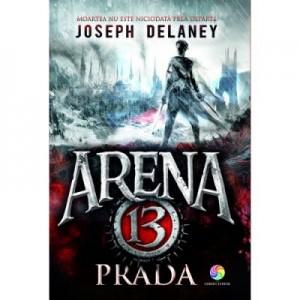 Prada. Seria Arena 13, volumul 2 - Joseph Delaney