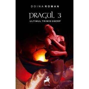 Pragul volumul 3. Ultimul trimis Oserp - Doina Roman
