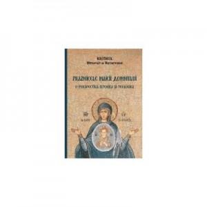 Praznicele Maicii Domnului – o perspectiva istorica si teologica - Hierotheos Vlachos, Mitropolit de Nafpaktos