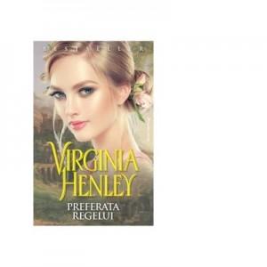 Preferata regelui - Virginia Henley