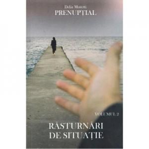 Prenuptial Volumul 2. Rasturnari de situatie - Delia Moretti