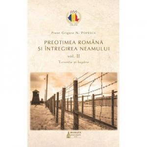 Preotimea romana si intregirea neamului Vol. 2. Temnite si lagare - Grigore N. Popescu