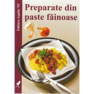 Preparate din paste fainoase