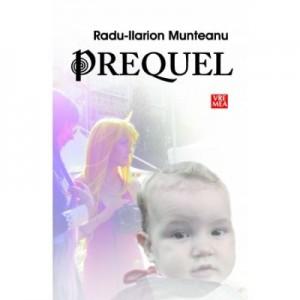 Prequel - Radu-Ilarion Munteanu