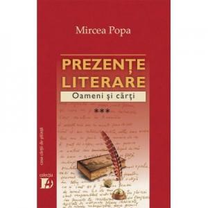 Prezente literare. Oameni si carti vol. III - Mircea Popa