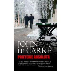 Prietenie absoluta - John Le Carre