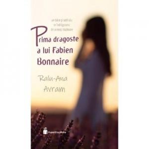 Prima dragoste a lui Fabien Bonnaire - Ralu-Ana Avram
