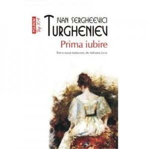 Prima iubire - Ivan S. Turgheniev