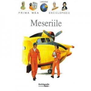 Prima mea enciclopedie. Meseriile - Larousse