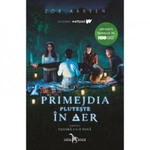 Primejdia pluteste in aer - Zoe Aarsen