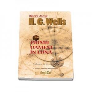 Primii oameni in Luna - H. G. Wells