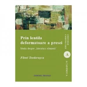 Prin lentila deformatoare a presei - Fanel Teodorascu