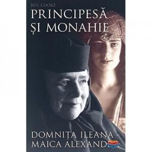 Principesa si monahie: Domnita Ileana - Maica Alexandra - Bev. Cooke