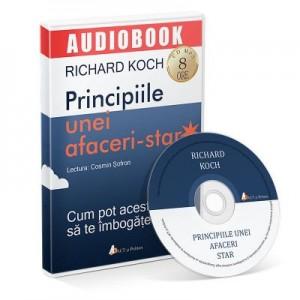 Principiile unei afaceri-star. Cum pot acestea sa te imbogateasca. Audiobook - Richard Koch