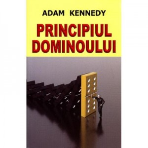 Principiul dominoului - Adam Kennedy