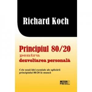 Principiul 80. 20 pentru dezvoltarea personala - Richard Koch