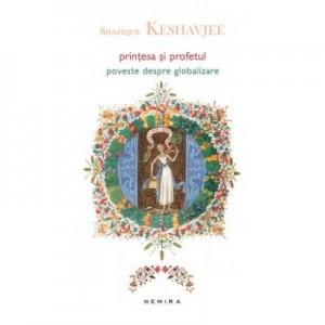 Printesa si profetul - Shafique Keshavjee