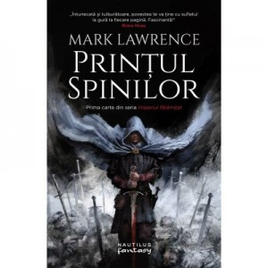 Printul Spinilor (Seria Imperiul faramitat, partea I) - Mark Lawrence
