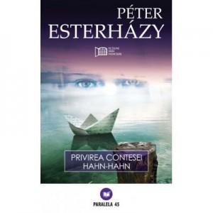 Privirea contesei Hahn-Hahn - Peter Esterhazy