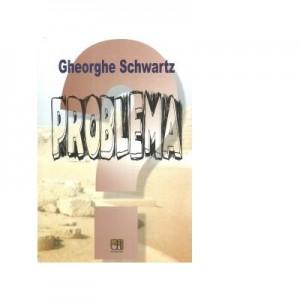 Problema - Gheorghe Schwartz