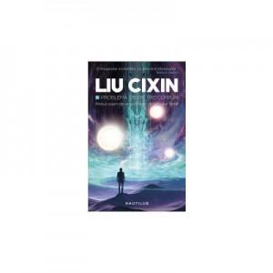 Problema celor trei corpuri - (Seria Amintiri din trecutul Terrei, partea I) - Liu Cixin