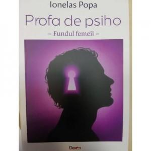 Profa de psiho - Fundul femeii - Ionelas Popa