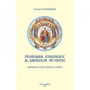 Programul iconografic al bisericilor ortodoxe - Pr. Prof. Dr. Ene Braniste