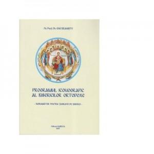 Programul iconografic al bisericilor ortodoxe-Indrumator pentru zugravii de biserici - Ene Braniste