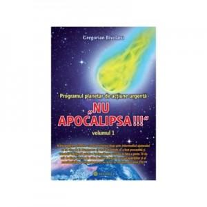 Programul planetar de actiune urgenta NU APOCALIPSA!, 2 volume - Gregorian Bivolaru