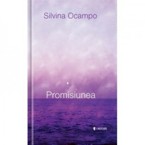 Promisiunea - Silvina Ocampo
