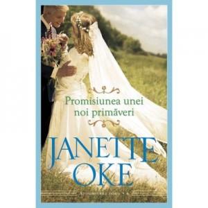 Promisiunea unei noi primaveri volumul 4 SERIA Anotimpurile inimii - Janette Oke