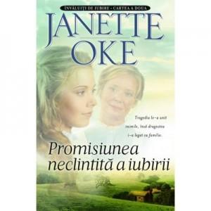 Promisiunea neclintita a iubirii. Seria Invaluiti de iubire, vol. 2 - Janette Oke