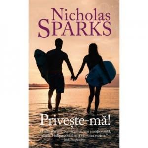 Priveste-ma! - Nicholas Sparks