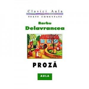 Proza (texte comentate) - Barbu Delavrancea