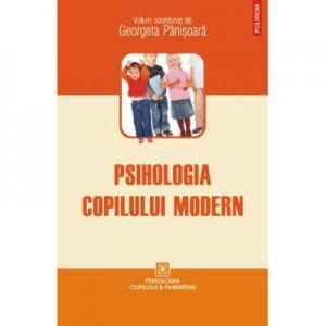 Psihologia copilului modern - Georgeta Panisoara (coord.)