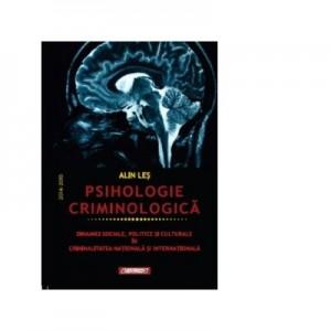 Psihologie criminologica. Dinamici sociale, politice si culturale in criminalitatea nationala si internationala