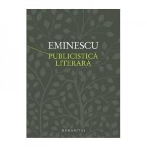 Publicistica literara. Convorbiri literare, Curierul de Iasi, Timpul, Fantana Blanduziei - Mihai Eminescu