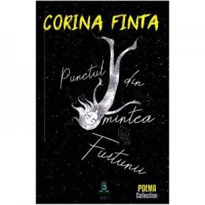 Punctul din mintea furtunii - Corina Finta
