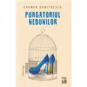 Purgatoriul nebunilor - Carmen Dumitrescu