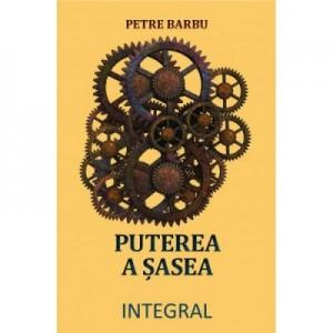 Puterea a sasea - Petre Barbu