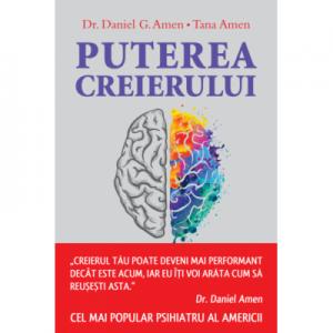 Puterea creierului - Dr. Daniel G. Amen, Tana Amen
