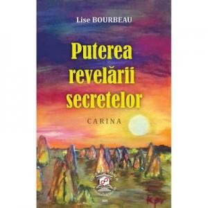 Puterea revelarii secretelor Carina - Lise Bourbeau