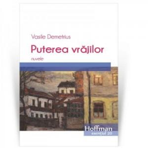 Puterea vrajilor - Vasile Demetrius
