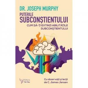 Puterile subconstientului - Joseph Murphy